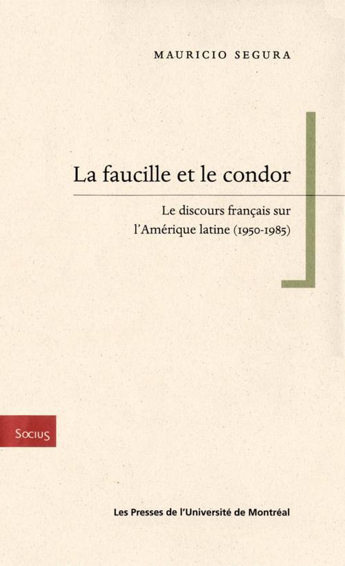 la faucille et le condor ; le discours français sur l'Amérique latine, 1950-1985
