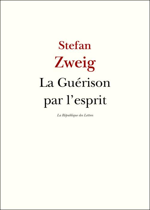 La Guérison par l'esprit  - Stefan Zweig (1881-1942)