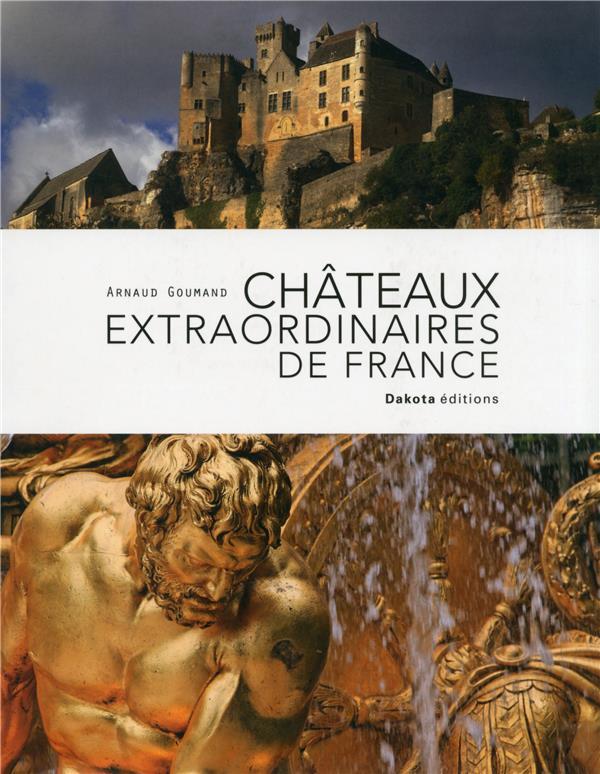 Châteaux extraordinaires de France