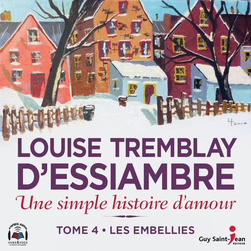 Vente AudioBook : Une simple histoire d'amour tome 4. Les embellies  - Louise Tremblay d'Essiambre