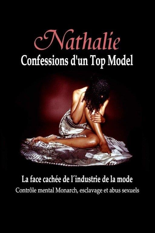 Nathalie, confessions d'un top model ; la face cachée de l'industrie de la mode ; contrôle mental Monarch, esclavage et abus sexuels