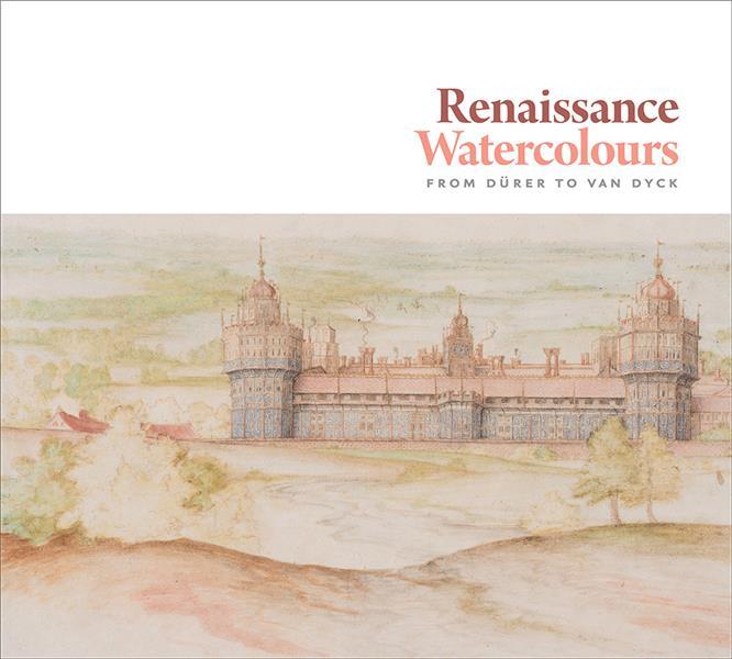 Renaissance watercolours from durer to van dyck