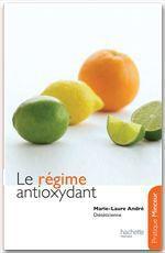 Vente EBooks : Le régime antioxydant  - Marie Laure André