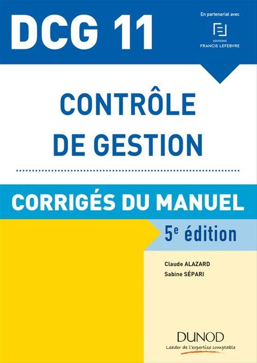 DCG 11 ; contrôle de gestion ; corrigés du manuel (5e édition)