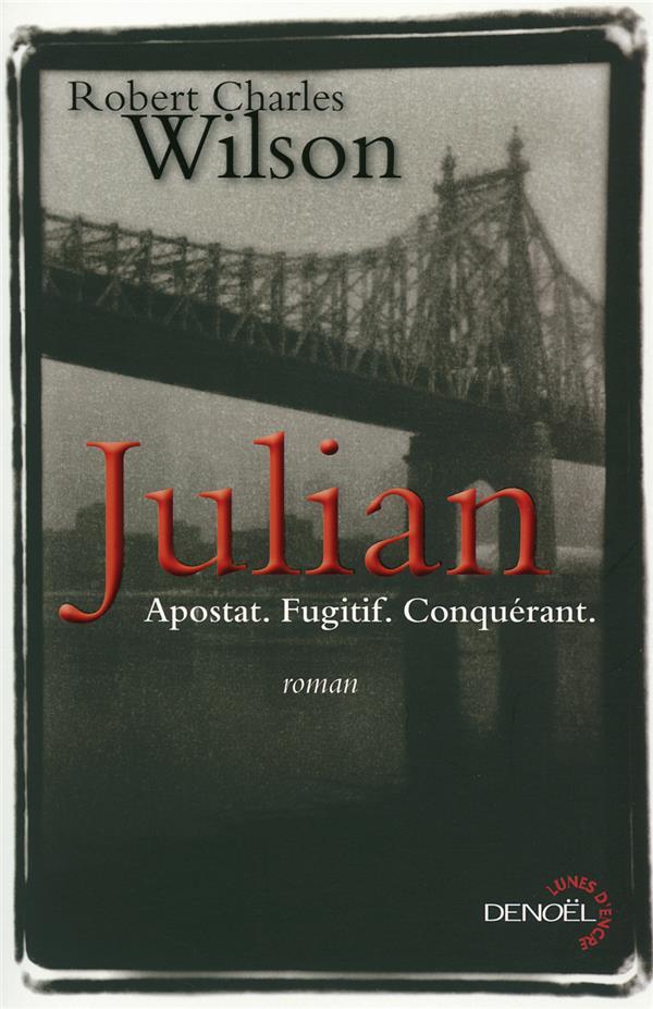 Julian ; apostat, fugitif, conquérant
