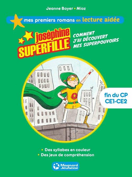 Joséphine Superfille ; comment j'ai découvert mes superpouvoirs