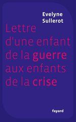 Lettre d'une enfant de la guerre aux enfants de la crise  - Evelyne Sullerot