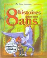 Couverture de 8 histoires pour mes 8 ans