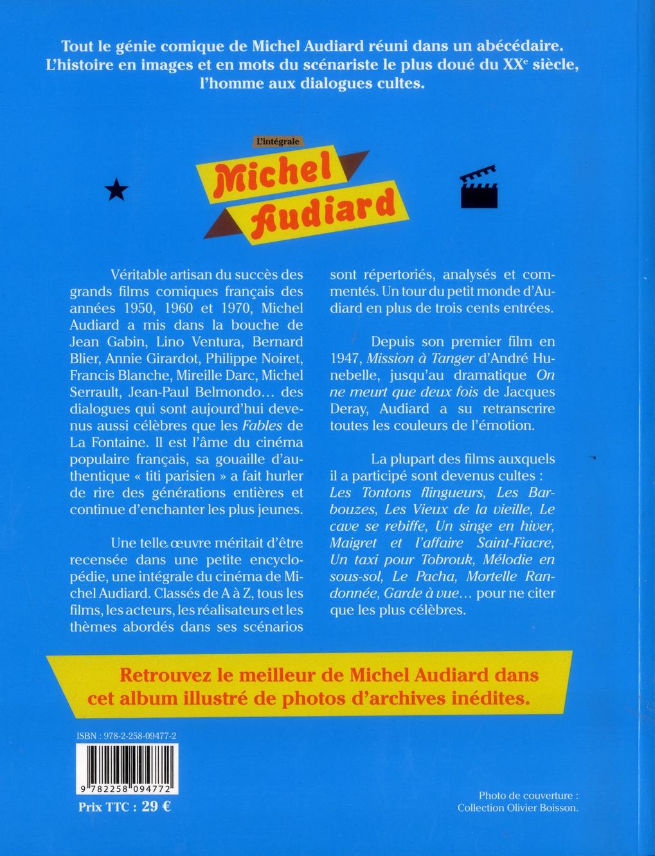Michel Audiard ; intégrale ; tous ses films de A à Z