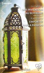 Vente Livre Numérique : Une invitation au royaume - Emportée par la passion  - Liz Fielding - Kate Hardy