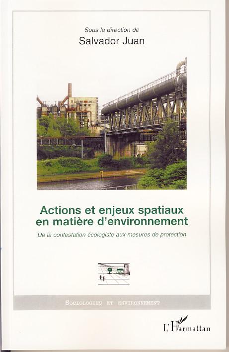 Actions et enjeux spatiaux en matière d'environnement ; de la contestation écologiste aux mesures de protection