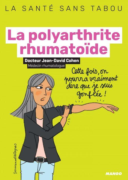 La polyarthrite rhumatoïde ; mieux la comprendre, mieux la vivre