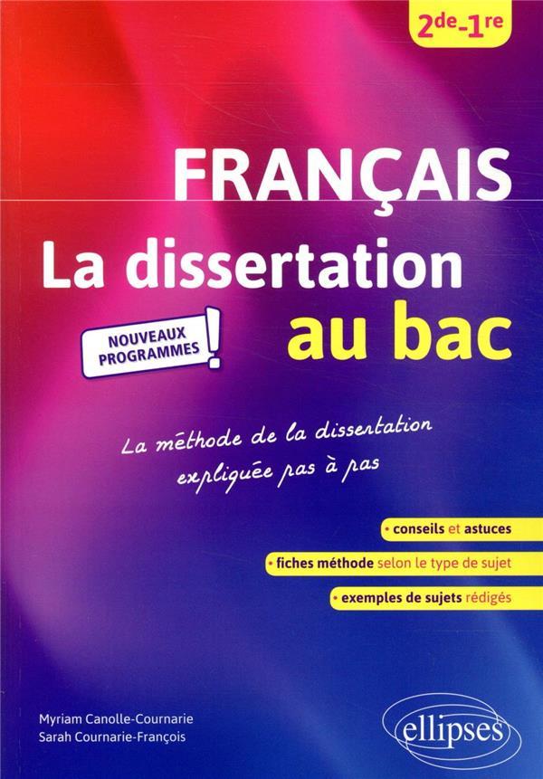 La dissertation de français au bac ; 2de, 1re
