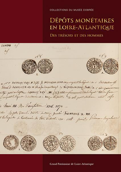Dépôts monétaires en Loire-Atlantique ; des trésors et des hommes