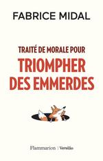 Vente EBooks : Traité de morale pour triompher des emmerdes  - Fabrice Midal