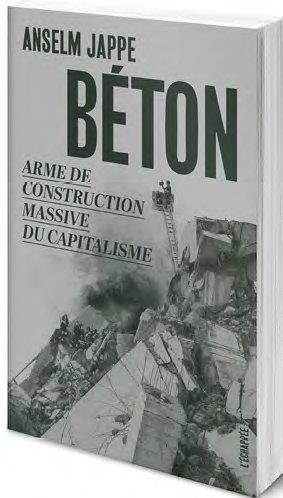 Béton ; arme de construction massive du capitalisme
