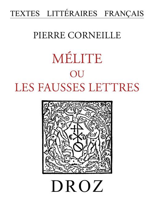 Mélite ou les fausses lettres ; pièce comique