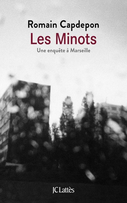 Les minots ; une enquête à Marseille