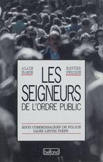 Vente EBooks : Les Seigneurs de l'ordre public  - Alain Hamon - Xavier Périssé