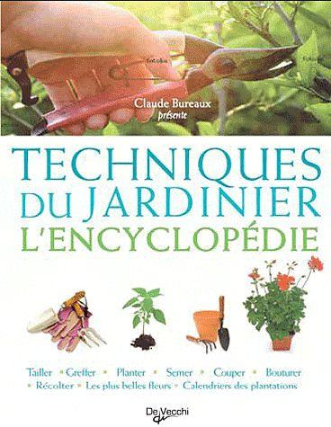 Techniques Du Jardinier ; L'Encyclopedie