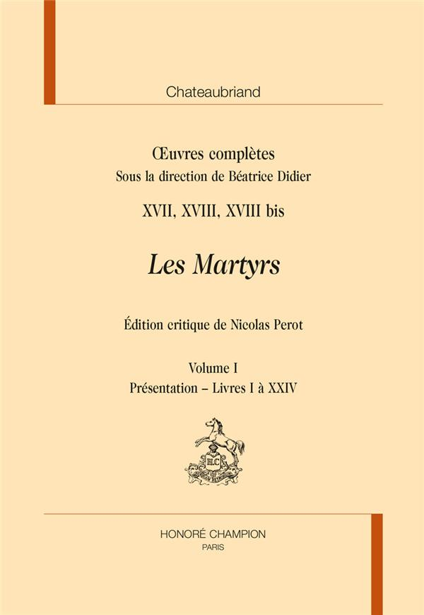 Oeuvres complètes t.17-18 ; les martyrs