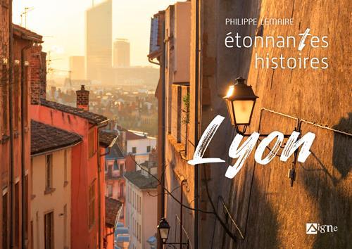 étonnante histoires de Lyon