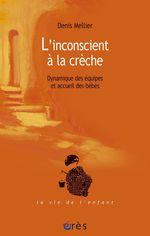 Vente EBooks : L'inconscient à la crèche  - Denis Mellier