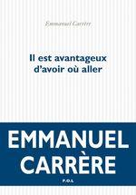 Vente Livre Numérique : Il est avantageux d'avoir où aller  - Emmanuel CARRÈRE
