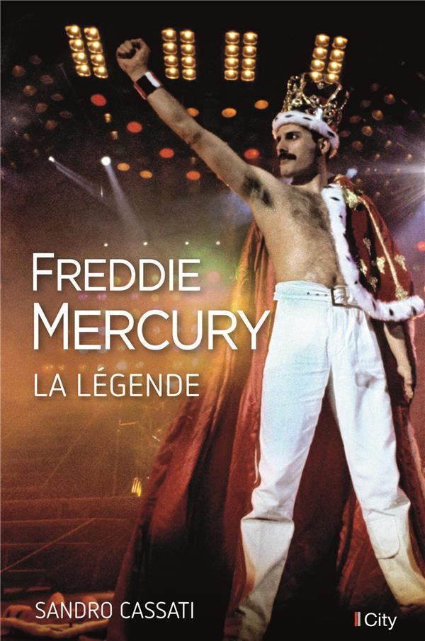 Freddy Mercury, la légende
