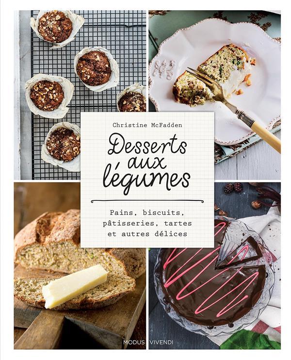 Desserts aux légumes ; pains, biscuits, pâtisseries, tartes et autres délices