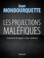 Les projections maléfiques  - Jean Monbourquette