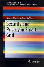 Security and Privacy in Smart Grid  - Asmaa Abdallah - Xuemin Shen