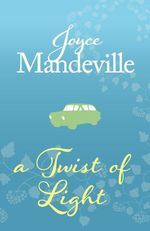 A Twist Of Light  - Joyce Mandeville