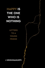 Vente Livre Numérique : Happy Is the One Who Is Nothing  - Jiddu Krishnamurti