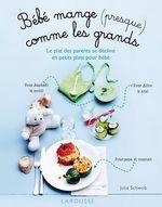 Vente Livre Numérique : Bébé mange (presque) comme les grands !  - Julie Schwob