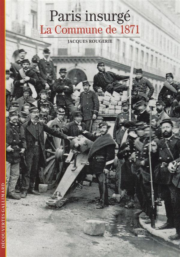 Paris insurgé ; la commune de 1871