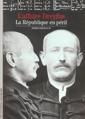 L'affaire dreyfus - la republique en peril