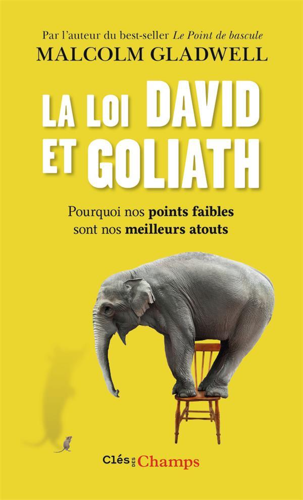 La loi David et Goliath ; pourquoi nos points faibles sont nos meilleurs atouts