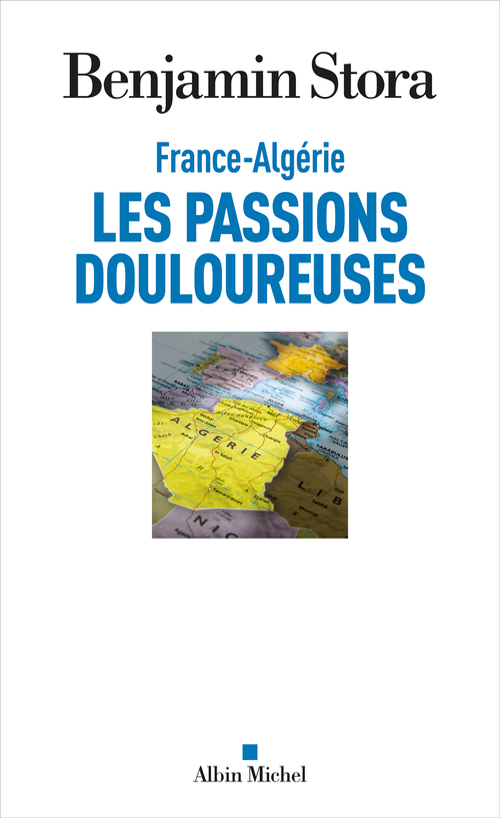 France-Algérie, les passions douloureuses