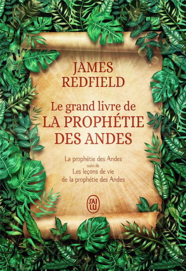 Le grand livre de la prophétie des Andes ; les leçons de vie de la prophétie des andes