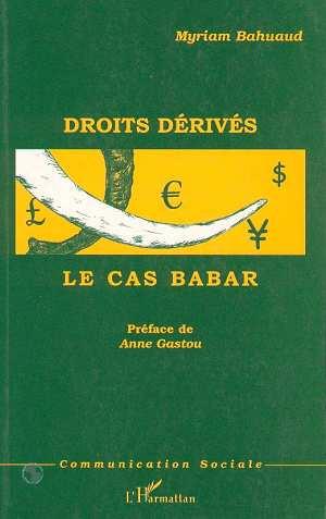 DROITS DERIVES : LE CAS BABAR  - Myriam Bahuaud
