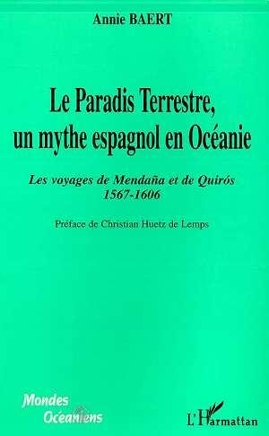 Le paradis terrestre, un mythe espagnol en Océanie ; les voyages de Mendana et de Quiro 1567-1606