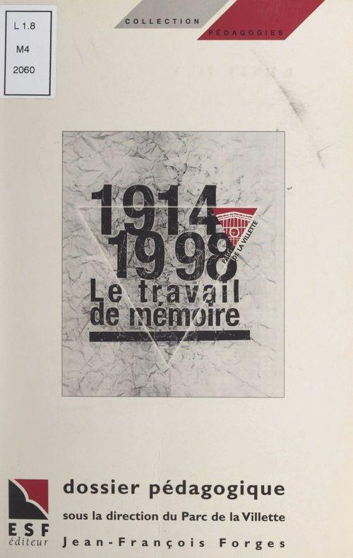 1914-1998 : le travail de mémoire