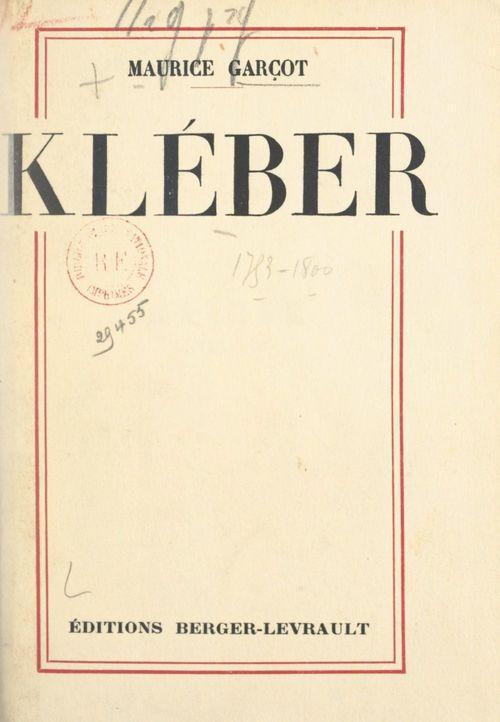 Kléber (1753-1800)  - Maurice Garçot
