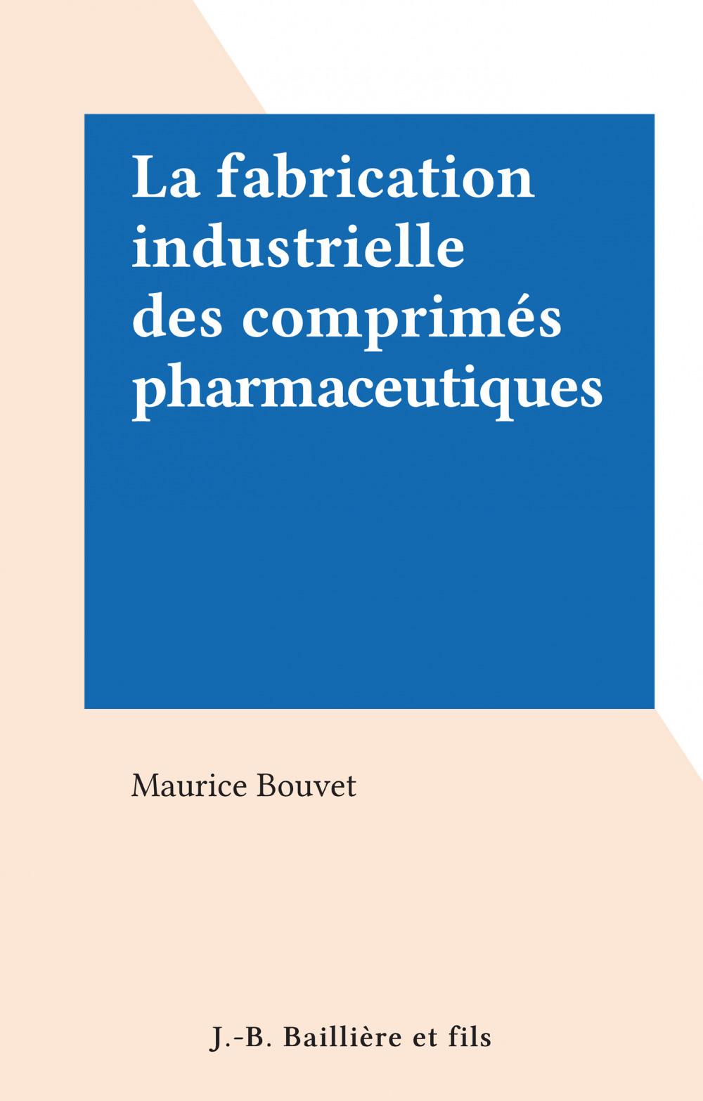 La fabrication industrielle des comprimés pharmaceutiques