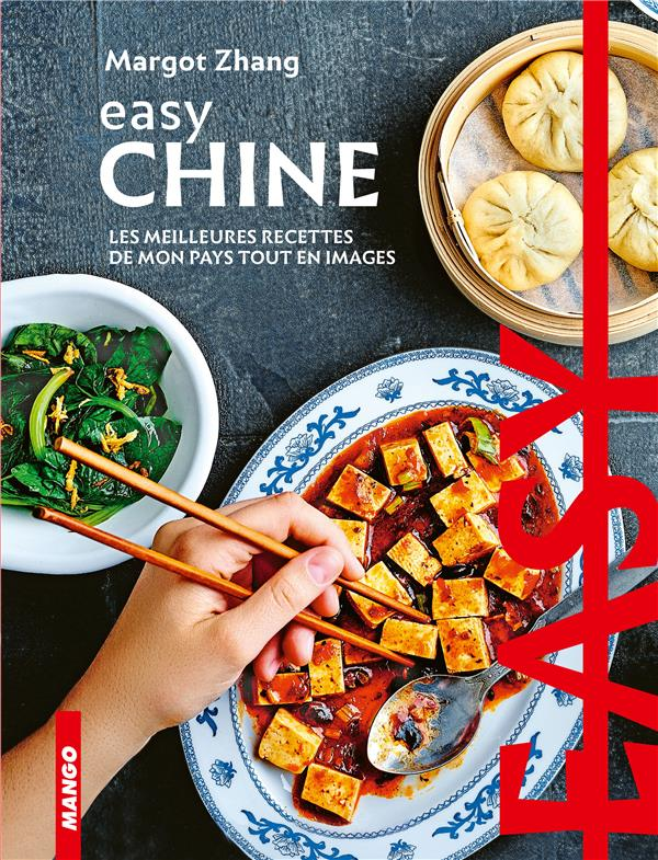 easy Chine ; les meilleures recettes de mon pays tout en images