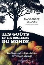 Couverture de Les Gouts Et Les Couleurs Du Monde - Une Histoire Naturelle Des Tannins, De L'Ecologie A La Sante