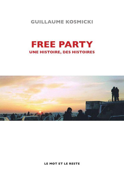 Free party ; une histoire, des histoires