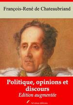 Vente Livre Numérique : Politique, opinions et discours - suivi d'annexes  - François-René de Chateaubriand