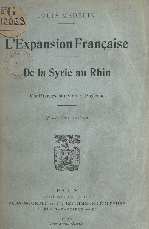 L'expansion française, de la Syrie au Rhin